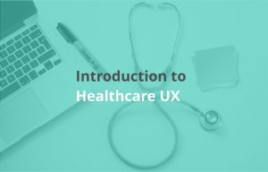event review Introduction to Healthcare UX